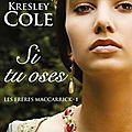 Les frères maccarrick, tome 1 : si tu oses - kresley cole