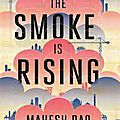 The smoke is rising - mahesh rao