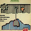 Hank Crawford - 1966 - Dig These Blues (Atlantic)