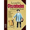 Le parler charentocien, le limousin de la Charente par Jacques Faury