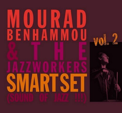 Mourad Benhammou & The JazzWorkers - 2013 - Smart Set, Vol