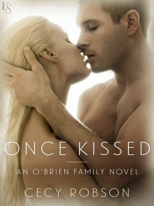 Once Kissed (O'Brien Family #1) by Cecy Robson (ARC provided for an honest review)
