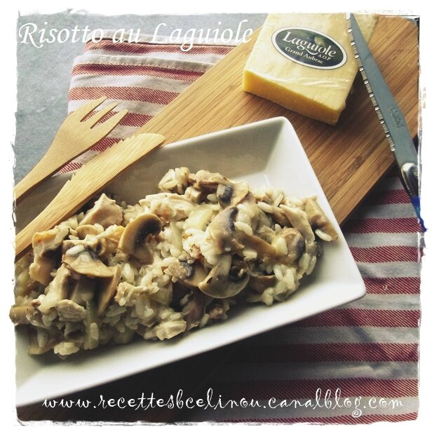 Risotto au poulet, champignons & Laguiole (avec mon partenaire Mon Aveyron)