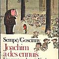 Joachim a des ennuis, sempé et goscinny