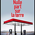 Nulle part sur la terre - michael farris smith - editions sonatine