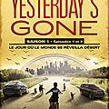 Yesterday's gone, saison 1 - episodes 1 et 2.