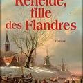Renelde fille de Flandres - Annie Degroote