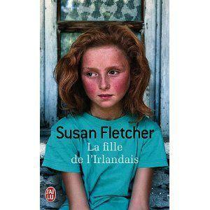 La fille de l'irlandais Susan Fletcher Lectures de Liliba