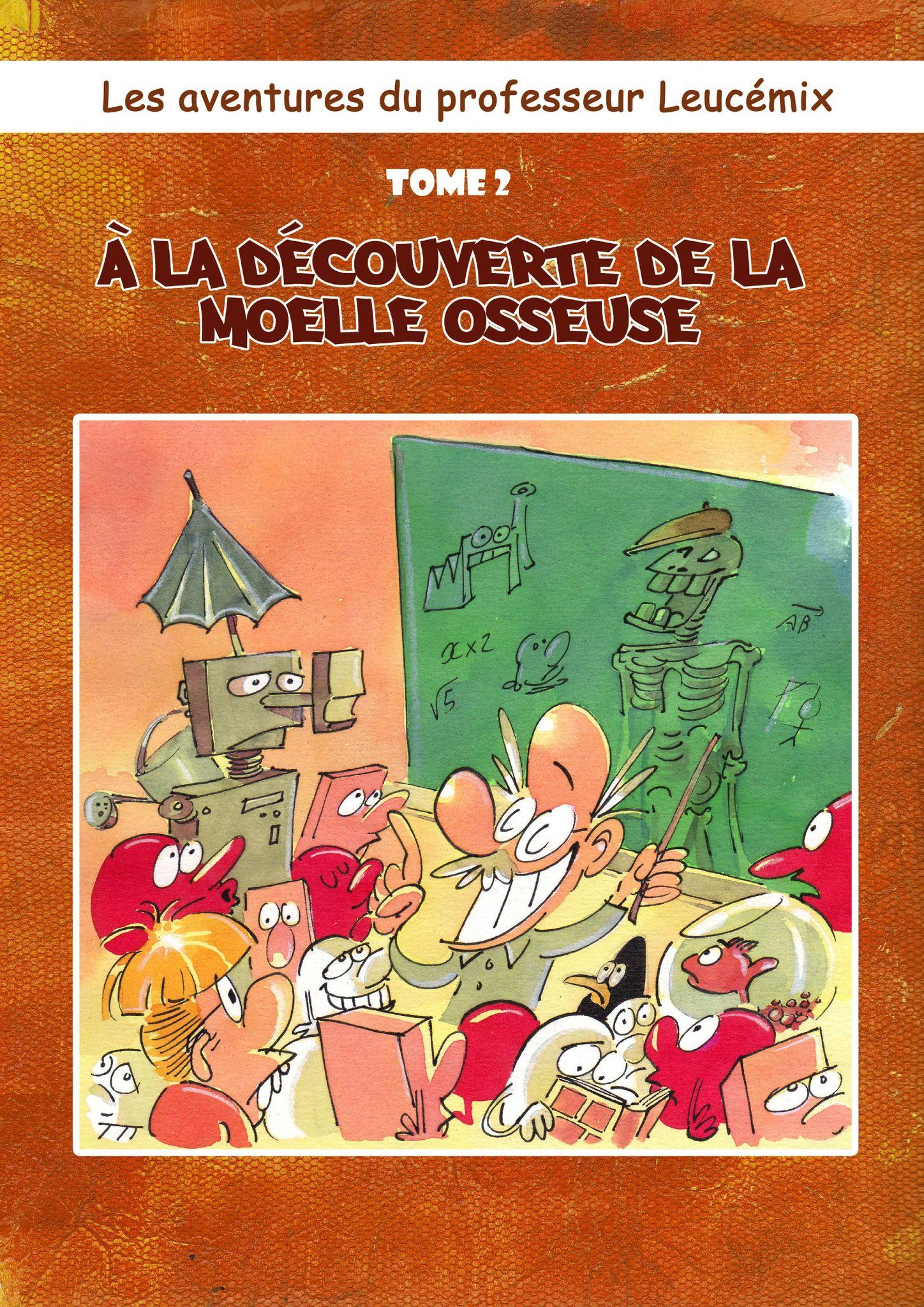 Les aventures du professeur Leucémix, tome 2