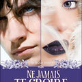 Ne jamais te croire, tome 2