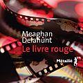 Meaghan delahunt - le livre rouge