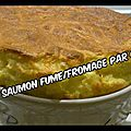 Souffle fromage/saumon fume