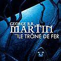 Le trône de fer- george r.r martin (tome 1)
