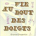 La vie au bout des doigts, de orianne charpentier, chez gallimard collection scripto ***