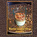 Verrine mousse citron & crumble