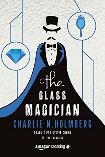 """Charlie N. Holmberg - """"The paper magician, tome 2: the glass magician""""."""