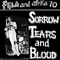 Fela Kuti and Africa 70 - 1977 - Sorrow Tears and Blood (La Cile)