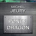Poney-dragon - michel jeury