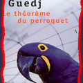 Le thorme du Perroquet - Exprience de lecture