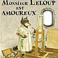 Monsieur leloup est amoureux