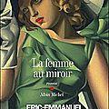 La femme au miroir – eric-emmanuel schmitt