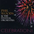Phil Woods & The Festival Orchestra - 1997 - Celebration! (Concord Jazz)