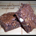 Brownies sans beurre et sans oeuf...