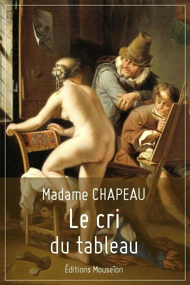 Madmae Chapeau - Le cri du tableau