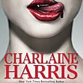 Dead until dark (quand le danger rôde) (true blood tome 1) ---- charlaine harris