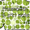 Edit découvre mammouth à p'ti pois #concours inside