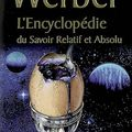 L'encyclopédie du savoir relatif et absolu - bernard werber
