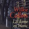 La dame en blanc ; Wilkie Collins