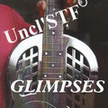 Uncl' stf - glimpses