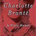 Charlotte bronte, a fiery heart, de claire harman