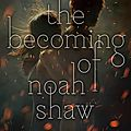 {cover reveal} - the becoming of noah shaw, michelle hodkin