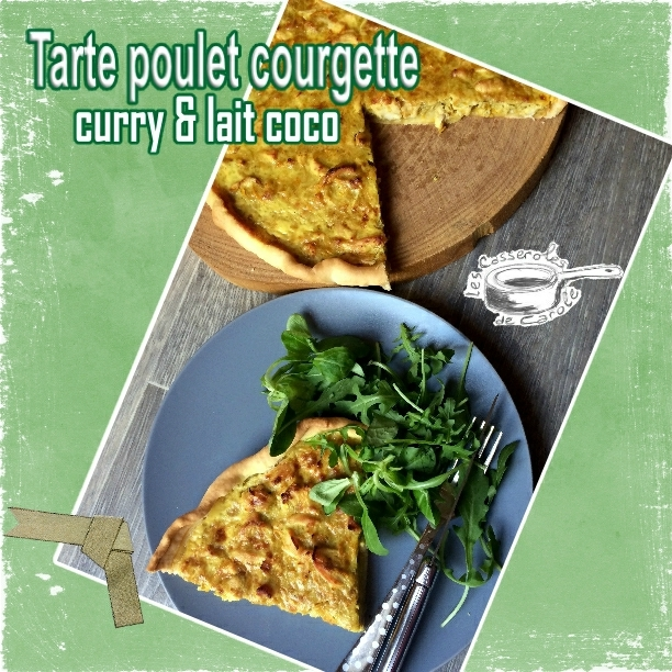 tarte poulet courgette curry coco (SRAP)