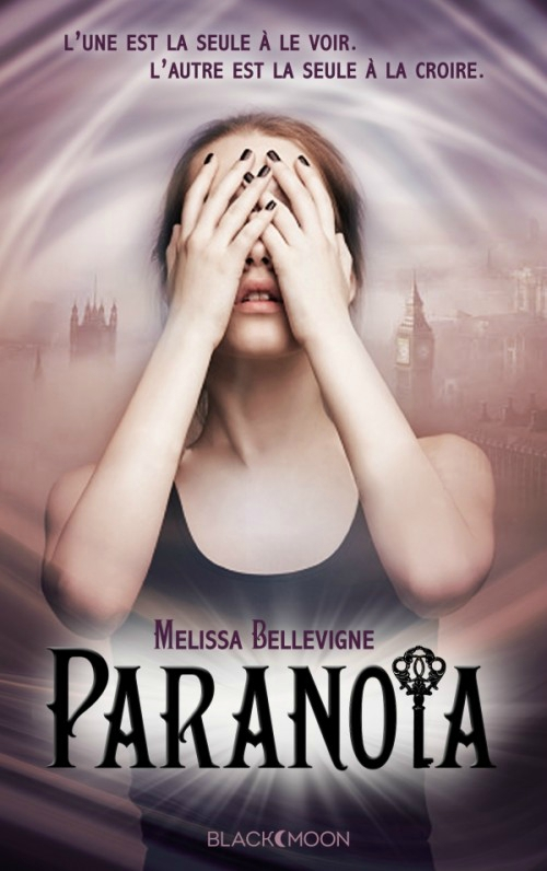 Paranoïa Melissa Bellevigne Golden Wendy Hachette Black Moon
