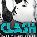 Clash #1 - passion brûlante de jay crownover [série saints of denver]