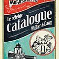 Le célèbre catalogue walker & dawn, de davide morosinotto