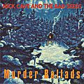 Murder ballads - par nick cave and the bad seeds