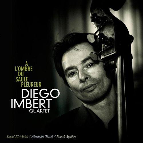Diego Imbert Quartet - 2009 - À l'ombre du saule pleureur (Such)