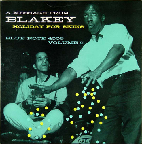 Art Blakey - 1958 - A Message From Blakey, Holliday For Skins Vol