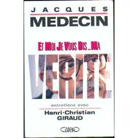 Medecin-Jacques-Et-Moi-Je-Vous-Dis-Ma-Verite-Livre-