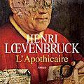 Le nouveau henri loevenbruck: l'apothicaire