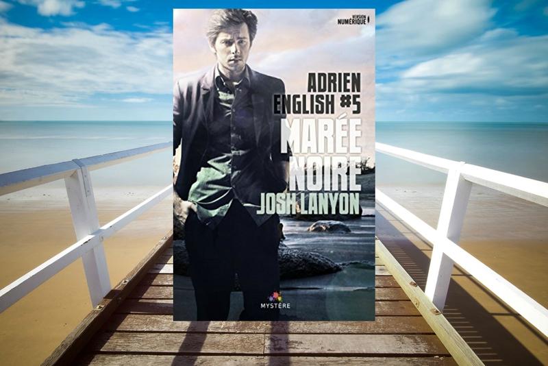 Adrien English tome 5 : marée noire (Josh Lanyon)