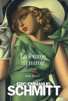 La Femme au miroir - Eric-Emmanuel Schmitt_resizedcover