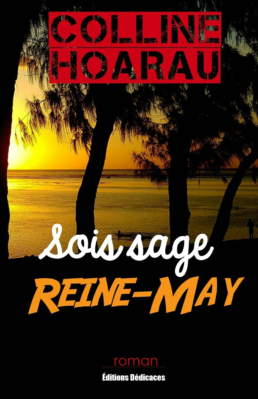 Sois sage Reine-May - Colline Hoarau
