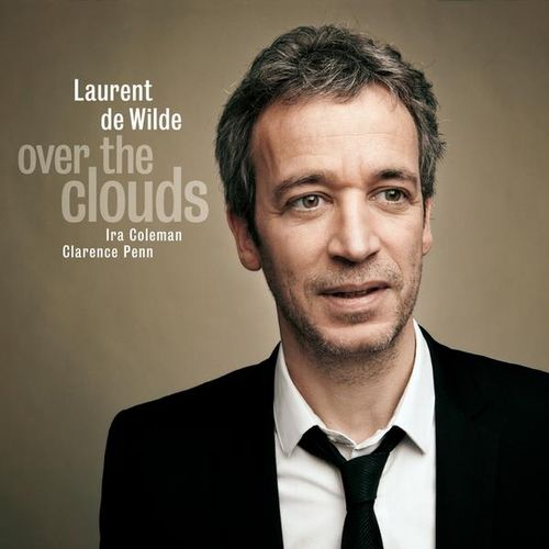 Laurent de Wilde - 2012 - Over the Clouds (L'autre Distribution)