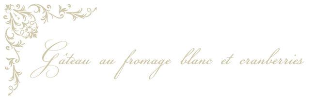 Gateau_au_fromage_blanc_et_cranberries__titre_