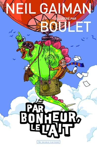 PAR BONHEUR, LE LAIT - Neil GAIMAN / illustré par BOULET